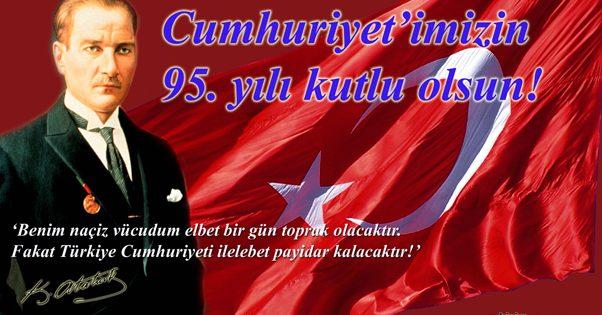 Cumhuriyetimiz 95 yaşında, kutlu olsun!