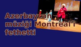 Azerbaycan Müziği Montreal'i fethetti / Görseller