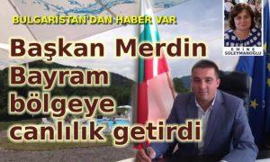 Başkan Merdin Bayram bölgeye canlılık getirdi
