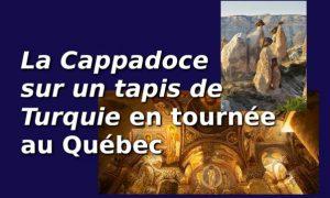Les Québécois vont découvrir la Cappadoce