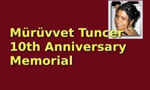 Mürüvvet Tuncer 10th Anniversary Memorial