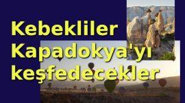 Kebekliler Kapadokya'yı keşfedecekler