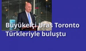 Büyükelçi Uras Toronto Türkleriyle buluştu
