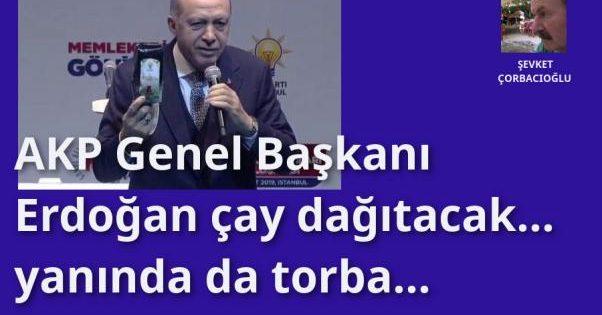 Erdoğan çay dağıtacak