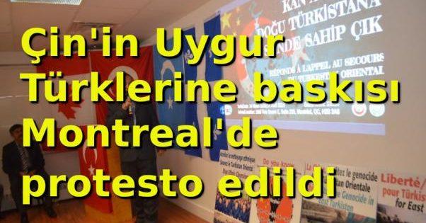 Uygur Türkleri'ne yapılan zulüm Montreal'de protesto edildi