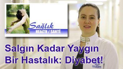 Salgın Kadar Yaygın Bir Hastalık: Diyabet!