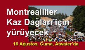 Montrealliler Kaz Dağları için yürüyecek
