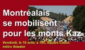Montréalais se mobilisent pour les monts Kaz