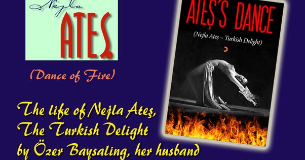 The Life of Nejla Ateş (Dance of Fire)