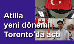 Atilla yeni döneme Toronto'da başladı