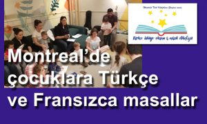 Montreal-Nord'ta Türkçe ve Fransızca masal