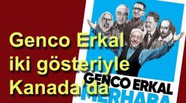 Genco Erkal Kanada'da