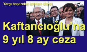 Kaftancıoğlu'na ceza: 19 yıl 8 ay