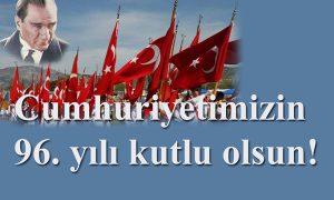 Cumhuriyetimizin 96. Yılı Kutlu Olsun!