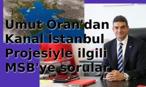 CHP'li Umut Oran'dan MSB'ye sorular