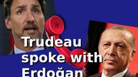 Trudeau spoke with Erdoğan