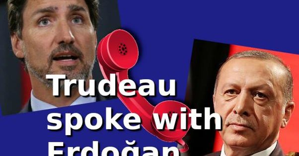 Trudeau spoke with Erdoğan