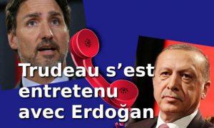 Trudeau s'est entretenu avec Erdoğan