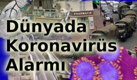 Dünyada Koronavirüs Alarmı