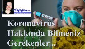 Koronavirüs Hakkında Bilmeniz Gereken