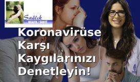 Koronavirüse Karşı Kaygılarınızı Denetleyin!