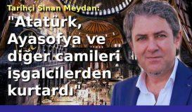 """""""Atatürk, Ayasofya'yı işgalcilerden kurtardı"""""""
