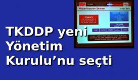 TKDDP yeni Yönetim Kurulu'nu seçti