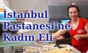 İstanbul Pastanesi'ne Kadın Eli