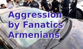 Aggression by Fanatic Armenians
