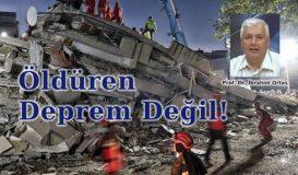 Öldüren Deprem Değil!
