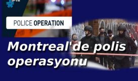 Montreal'de Polis Operasyonu
