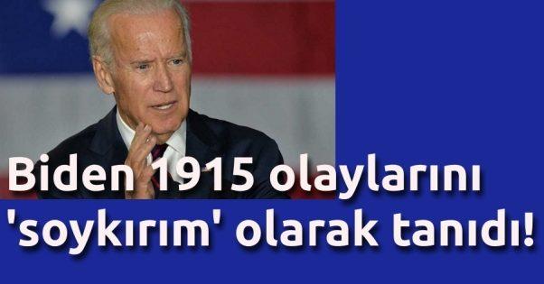 Biden 1915 olaylarını 'soykırım' olarak tanıdı!