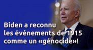 Biden a reconnu les événements de 1915 comme un «génocide»!