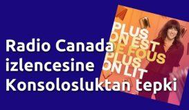 Radio Canada izlencesine tepki