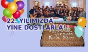 22. yılımızı kutladık