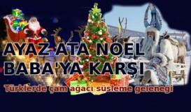 Çam Ağacı ve Noel Baba… Ya da…