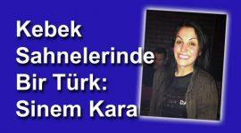 Kebek sahnelerinde bir Türk: Sinem Kara