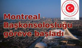Montreal Başkonsolosluğu göreve başladı