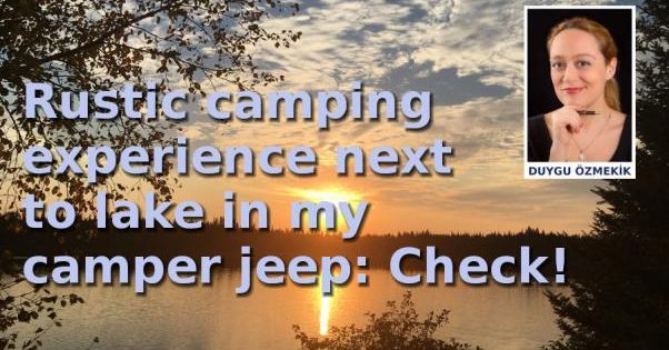 Rustic camping experience next to lake in my camper jeep: Check!