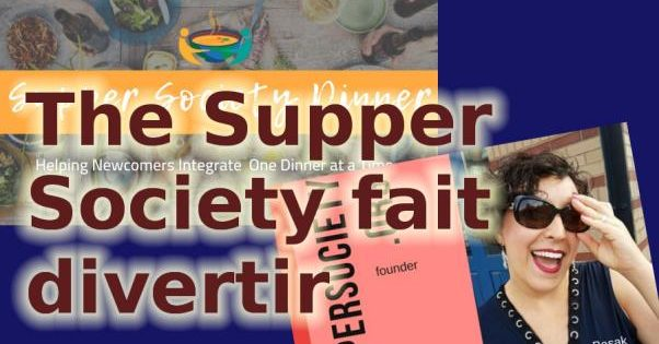 The Supper Society fait divertir la vie des nouveaux arrivants