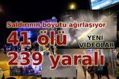 41 ölü 239 kişi yaralı