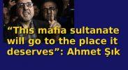 """""""This mafia sultanate will go"""""""