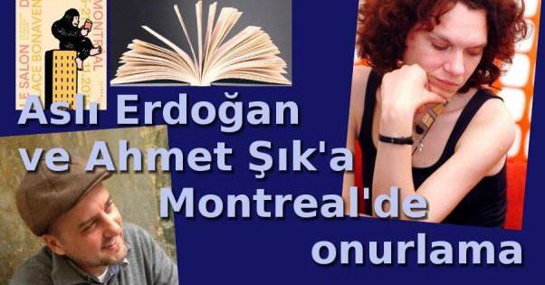 Aslı Erdoğan ve Ahmet Şık'a Montreal'de onurlama