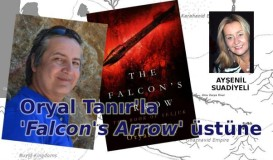 Oryal Tanır ve kitabı 'Falcon's Arrow'