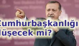 Erdoğan'ın cumhurbaşkanlığı düşecek mi?