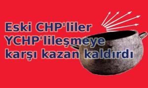 Eski CHP'liler kazan kaldırdı