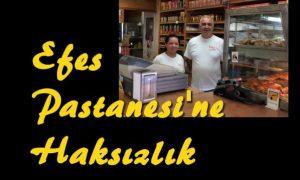 Efes Pastanesi'ne haksızlık