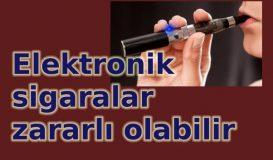 Elektronik sigaralar zararlı olabilir