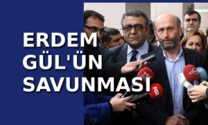 Erdem Gül'ün savunması