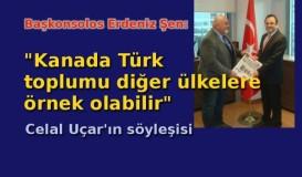 'Kanada Türk toplumu diğer ülkelere örnek olabilir'